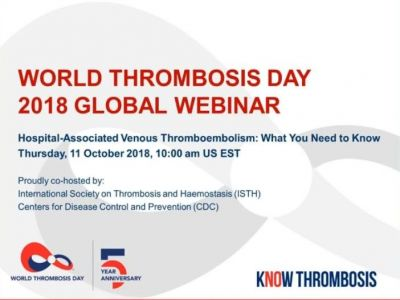 "World Thrombosis Day 2018 Webinar - ""Hospital-Associated VTE: What You Need to Know"""