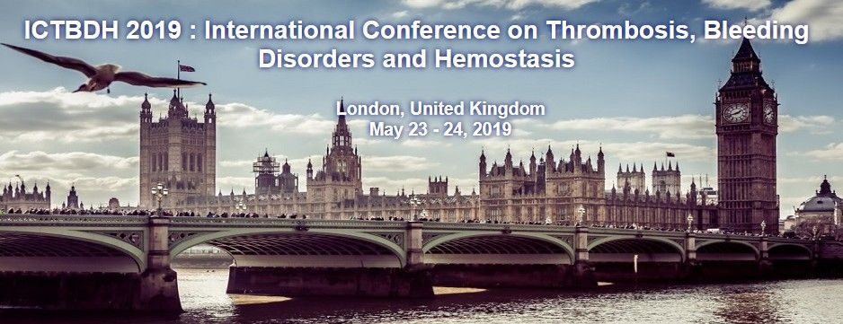 ICTBDH 2019 : International Conference on Thrombosis, Bleeding Disorders and Hemostasis
